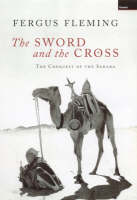 The Sword and the Cross: The Conquest of the Sahara (Hardback)