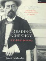 Reading Chekhov: A Critical Journey (Hardback)