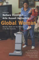 Global Woman: Nannies, Maids and Sex Workers in the New Economy (Paperback)