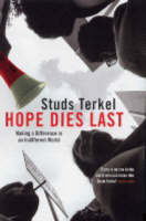 Hope Dies Last: Making a Difference in an Indifferent World (Hardback)