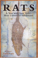 Rats: A Year With New York's Most Unwanted Inhabitants (Paperback)