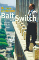 Bait And Switch: The Futile Pursuit of the Corporate Dream (Paperback)