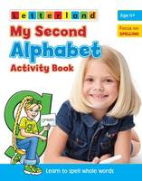 My Second Alphabet Activity Book: Learn to Spell Whole Words - My Second Activity Books 3 (Paperback)