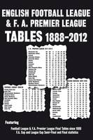 English Football League and F.A. Premier League Tables 1888-2012 (Paperback)