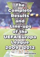 The Complete Results & Line-ups of the UEFA Europa League 2009-2012 (Paperback)