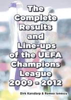 The Complete Results and Line-ups of the UEFA Champions League 2009-2012 (Paperback)