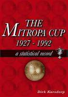 The Mitropa Cup 1927-1992: A Statistical Record (Paperback)