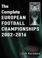 The Complete European Football Championships 2002-2016 (Paperback)