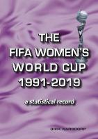 The Complete Women's World Cup 1991-2019 (Paperback)