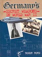 Germany's Secret Weapons in World War II (Hardback)