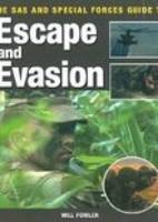 The SAS and Special Forces Guide to Escape and Evasion (Paperback)