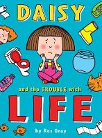 Daisy and the Trouble with Life - Daisy Fiction (Paperback)