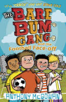 The Bare Bum Gang and the Football Face-Off - The Bare Bum Gang (Paperback)