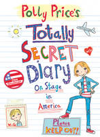 Polly Price's Totally Secret Diary: On Stage in America - My Totally Secret Diary (Paperback)