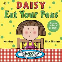 Daisy: Eat Your Peas - Daisy Picture Books (Paperback)