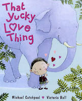 That Yucky Love Thing (Paperback)
