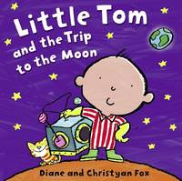 Little Tom and the Trip to the Moon (Paperback)