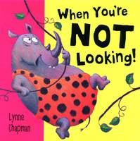 When You're Not Looking! (Board book)