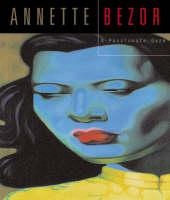 Annette Bezor: A passionate gaze (Hardback)