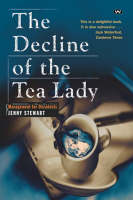 The Decline of the Tea Lady: Management for dissidents (Paperback)