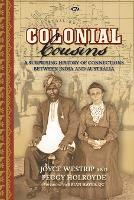 Colonial Cousins: A surprising history of connections between India and Australia (Paperback)