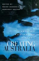 Creating Australia: Changing Australian history (Paperback)
