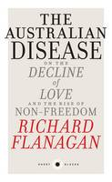 The Australian Disease: On the Decline of Love and the Rise of Non-Freedom: Short Black 1