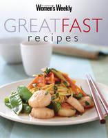 Great Fast Recipes - The Australian Women's Weekly (Paperback)