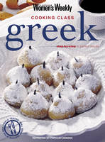 Greek Cooking Class: Australian Women's Weekly - The Australian Women's Weekly: New Essentials (Paperback)