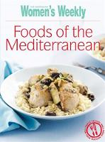 Foods of the Mediterranean - The Australian Women's Weekly: New Essentials (Paperback)
