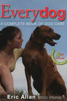 Every Dog: A Complete Book of Dog Care (Paperback)