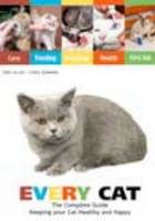 Every Cat: The Complete Guide to Cat Care, Behaviour and Health (Paperback)