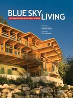 Blue Sky Living: The Architecture of Helliwell + Smith (Hardback)