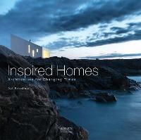 Inspired Homes, Architecture for Changing Times: Architecture for Changing Times (Hardback)
