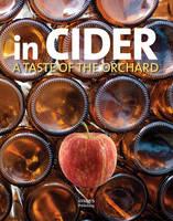 In Cider: A Taste of the Orchard (Hardback)