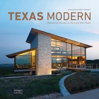Texas Modern: Redefining Houses in the Lone Star State (Hardback)
