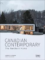 Canadian Contemporary: The Northern Home (Hardback)