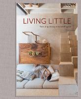 Living Little: Simplicity and style in a small space (Hardback)