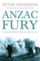 Anzac Fury: The Bloody Battle of Crete 1941 (Paperback)