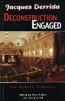 Jacques Derrida: Deconstruction Engaged, the Sydney Seminars (Paperback)