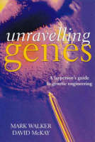 Unravelling Genes: A Layperson's Guide to Genetic Engineering (Paperback)
