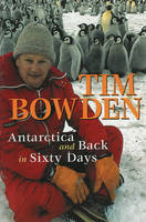 Antarctica and Back in Sixty Days (Paperback)