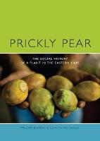 Prickly Pear: A Social History of a Plant in the Eastern Cape (Paperback)