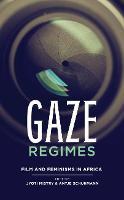 Gaze regimes: Film and feminisms in Africa (Paperback)