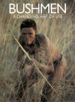 Bushmen: A Changing Way of Life (Paperback)