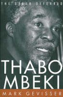 Thabo Mbeki: The dream deferred (Hardback)