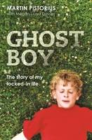 Ghost boy: The story of my locked-in life (Paperback)