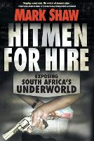 Hitmen for hire: Exposing South Africa's underworld (Paperback)