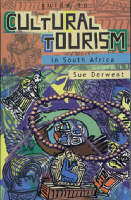 A Guide to Cultural Tourism in South Africa (Paperback)