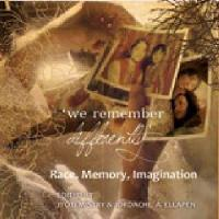 We remember differently: Race, memory, imagination (Paperback)